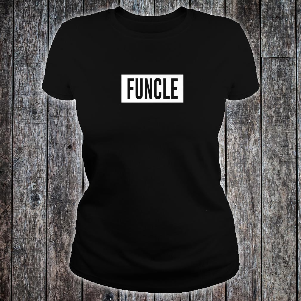 Funcle Fun Uncle sarcastic nephew joke Shirt ladies tee