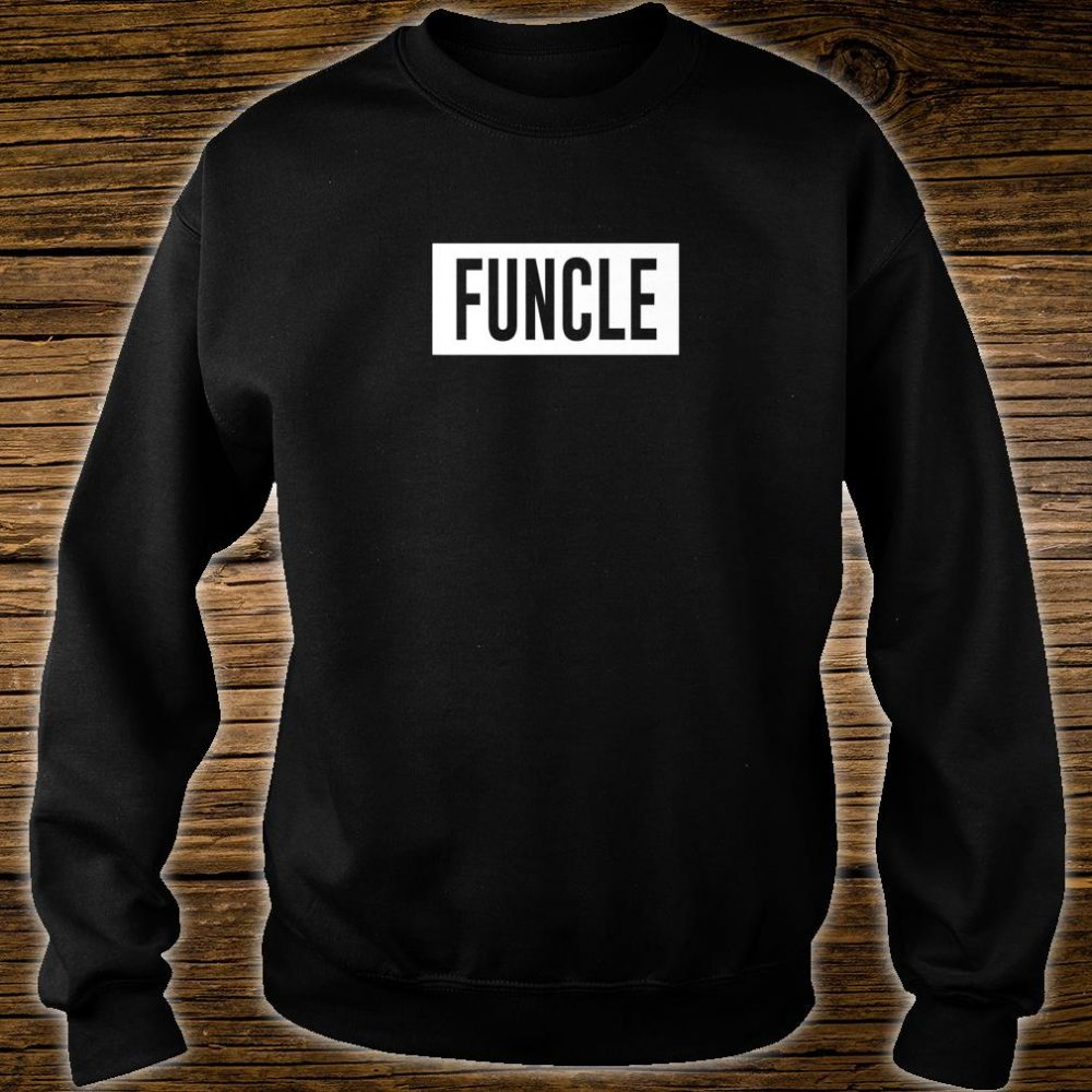 Funcle Fun Uncle sarcastic nephew joke Shirt sweater