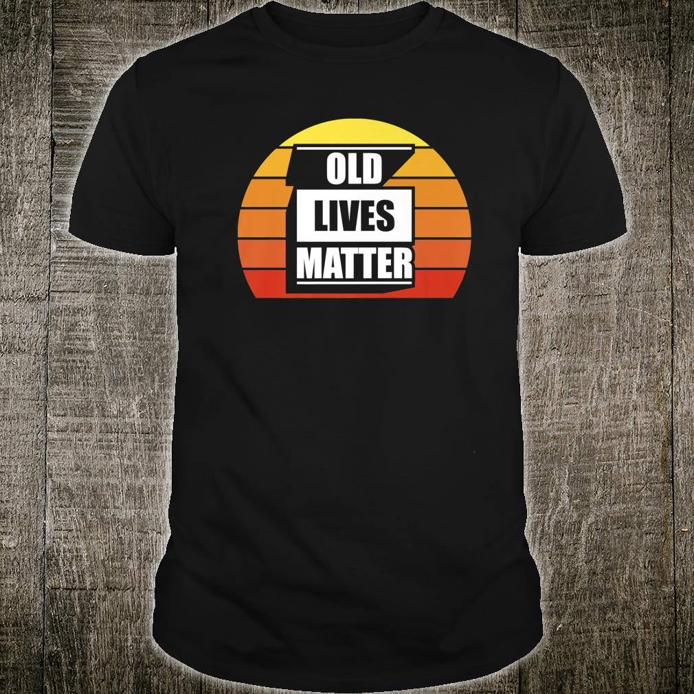 Funny 50th 60th 70th 80th Birthday Old Lives Matter Shirt