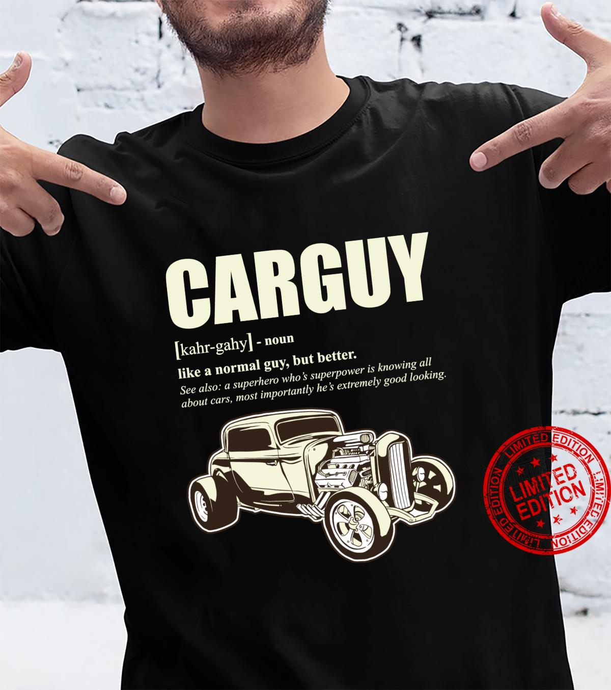 Funny Car Guy Design With Definition Of A CARGUY Shirt