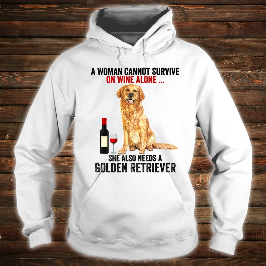 Funny Golden Retriever A Cannot Survive On Wine Alone Shirt hoodie