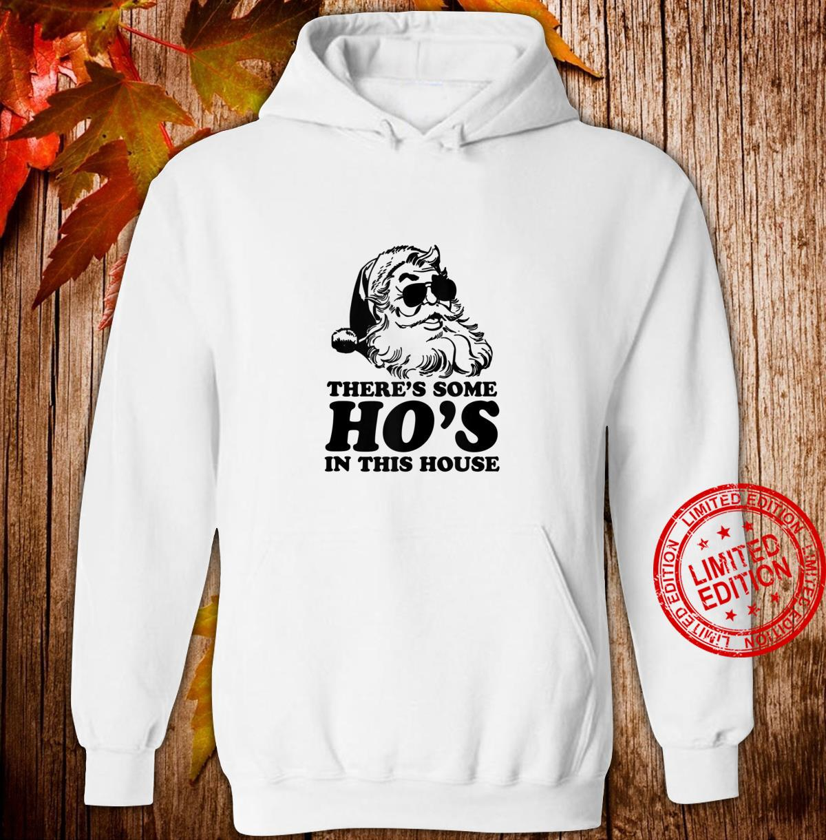 Funny Santa There's Some Ho's In This House Shirt hoodie