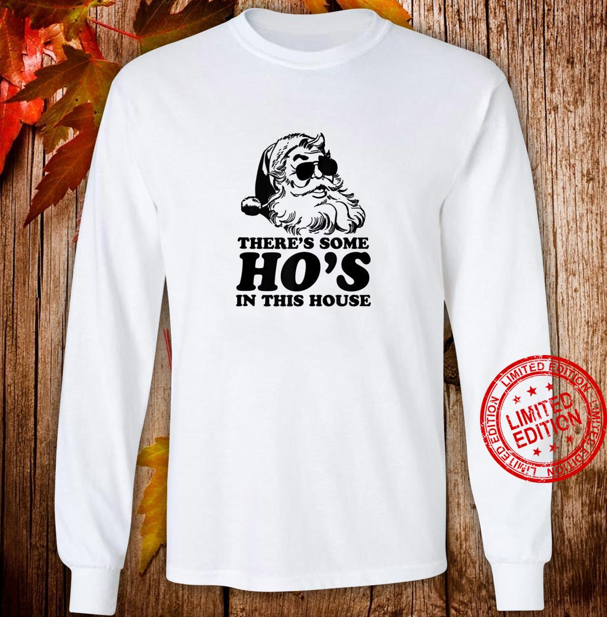 Funny Santa There's Some Ho's In This House Shirt long sleeved