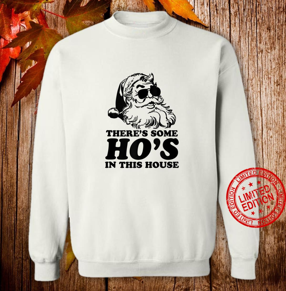 Funny Santa There's Some Ho's In This House Shirt sweater