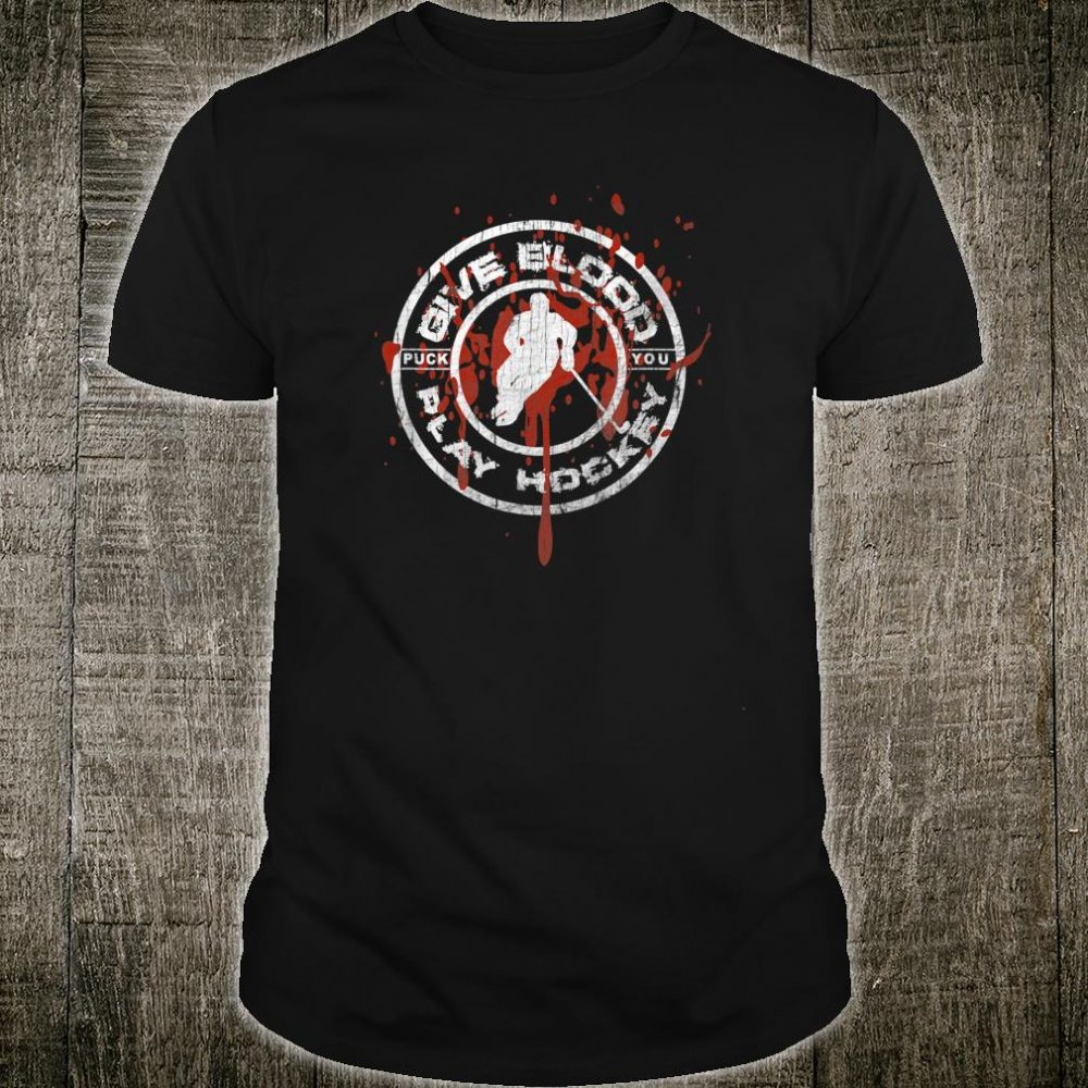 Give Blood Play Hockey Shirt Ice Hockey Bloody Logo Shirt