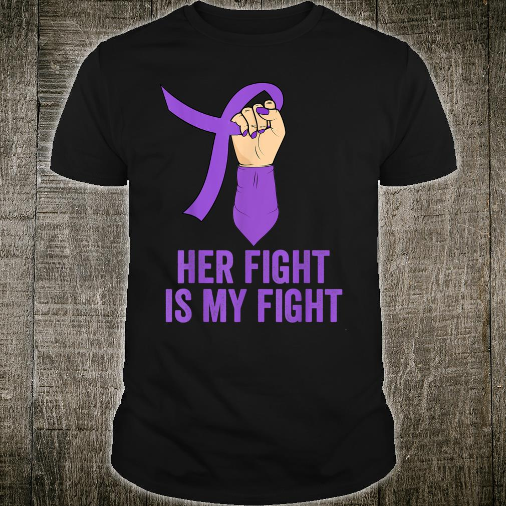 Her Fight Is My Fight Pancreatic Cancer Awareness Month Shirt