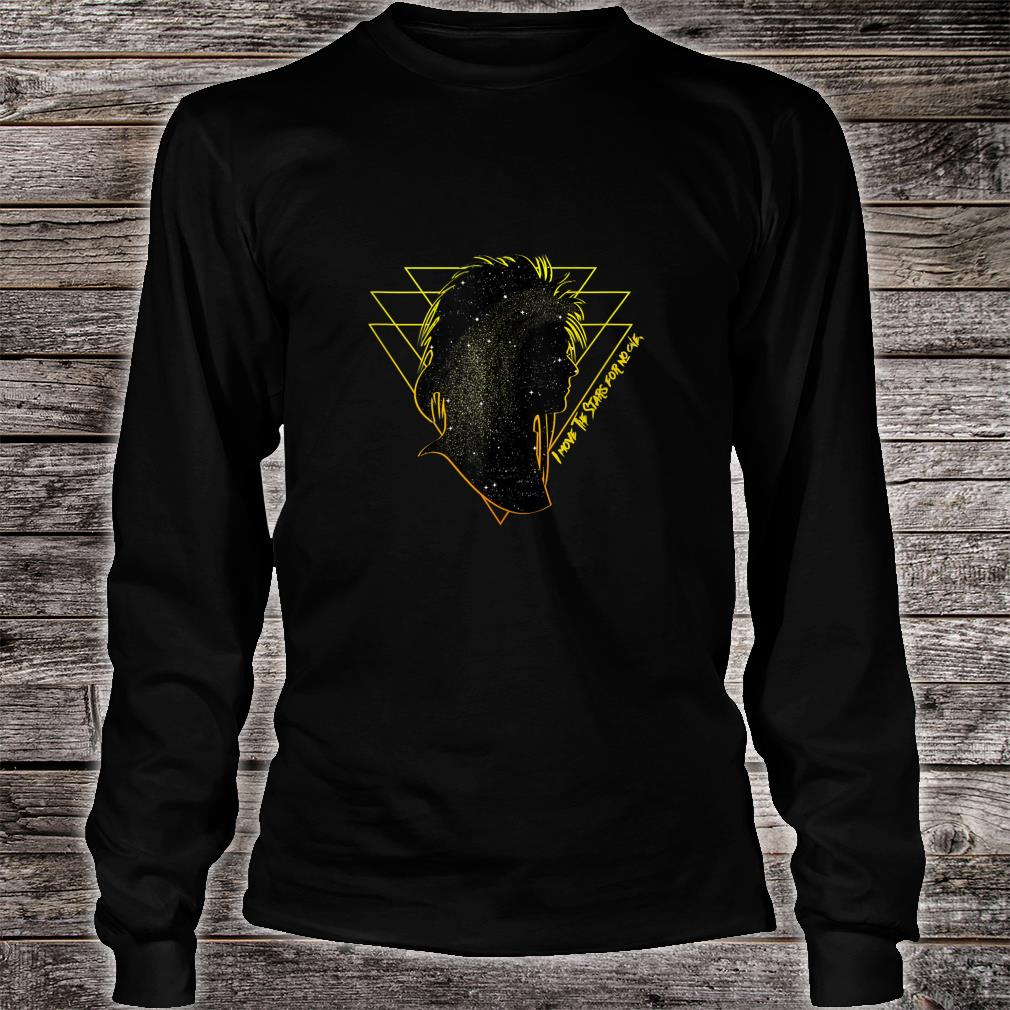 I Move the Stars for No One Goblin King Shirt long sleeved