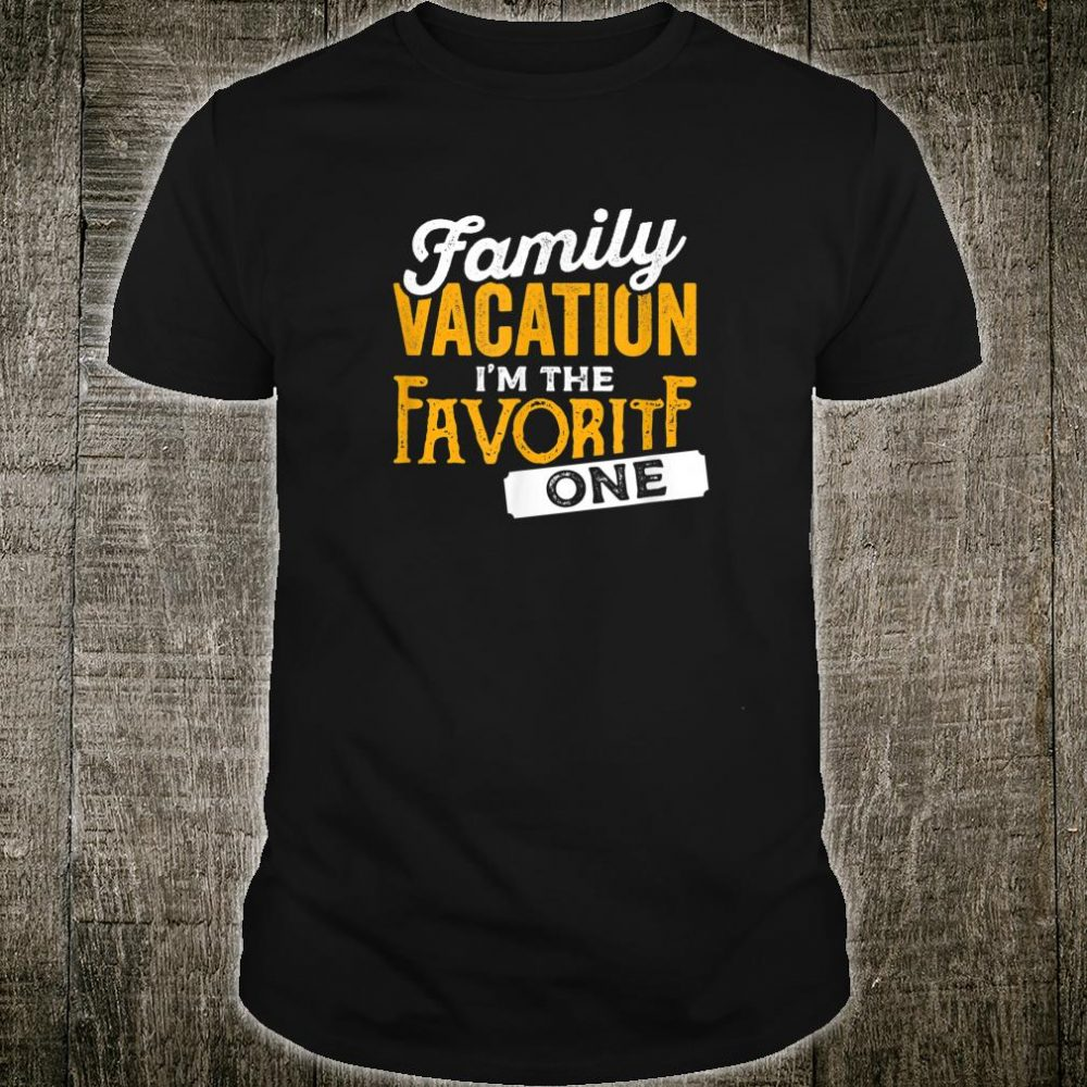 I'm The Favorite One Family Member Holidays Shirt Shirt