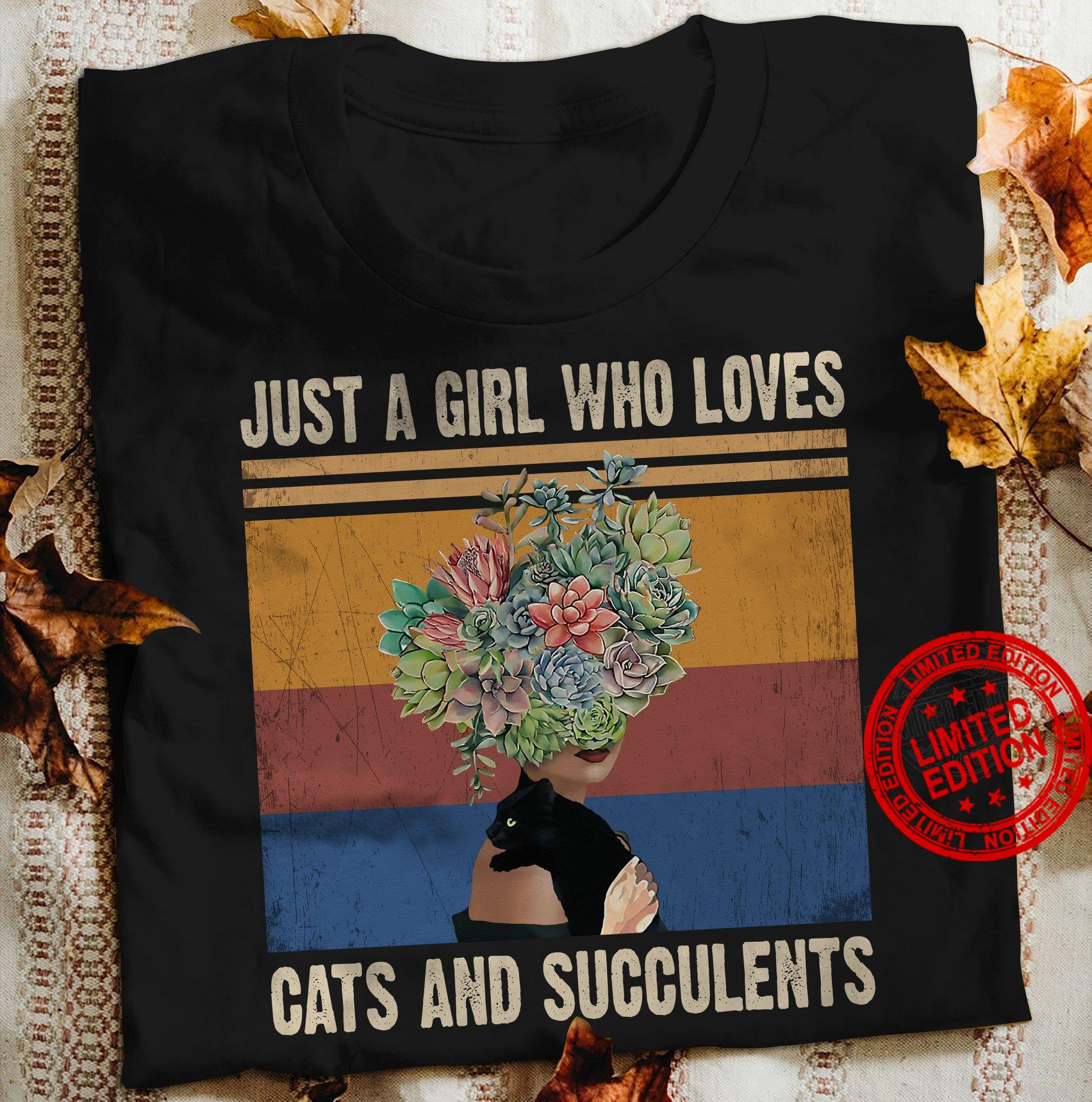Just A Girl Who Loves Cats And Succulents Shirt
