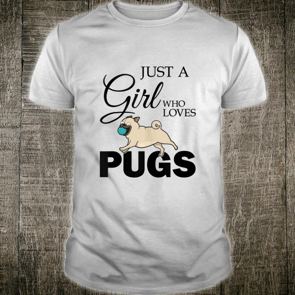 Just A Girl Who Loves Pugs Shirt