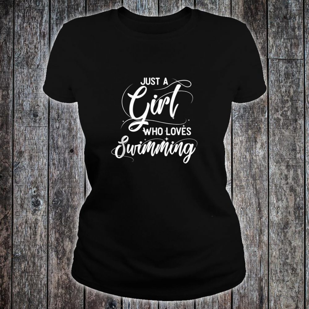 Just A Girl Who Loves Swimming Swimmer Shirt ladies tee