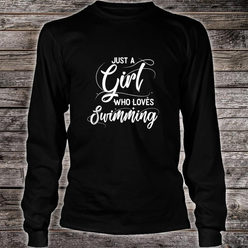 Just A Girl Who Loves Swimming Swimmer Shirt long sleeved