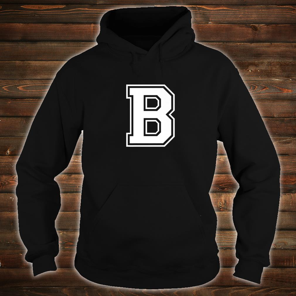 Letter B Name Initial Group Match Old School Monogram Shirt hoodie