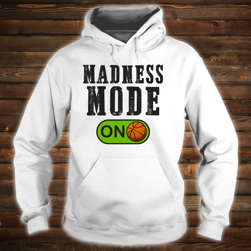 Madness Mode On College March Basketball Madness Brackets Shirt hoodie