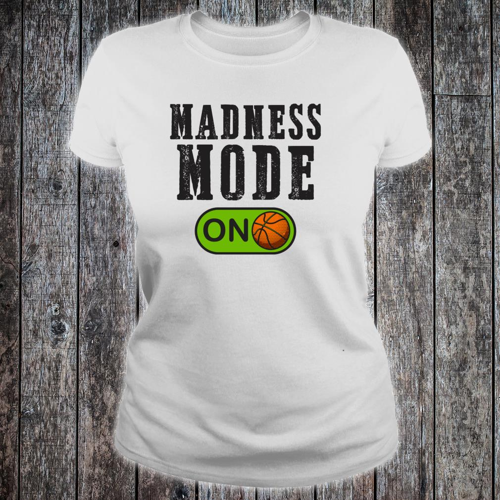 Madness Mode On College March Basketball Madness Brackets Shirt ladies tee
