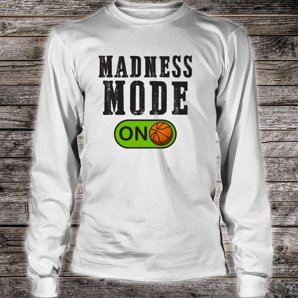 Madness Mode On College March Basketball Madness Brackets Shirt long sleeved