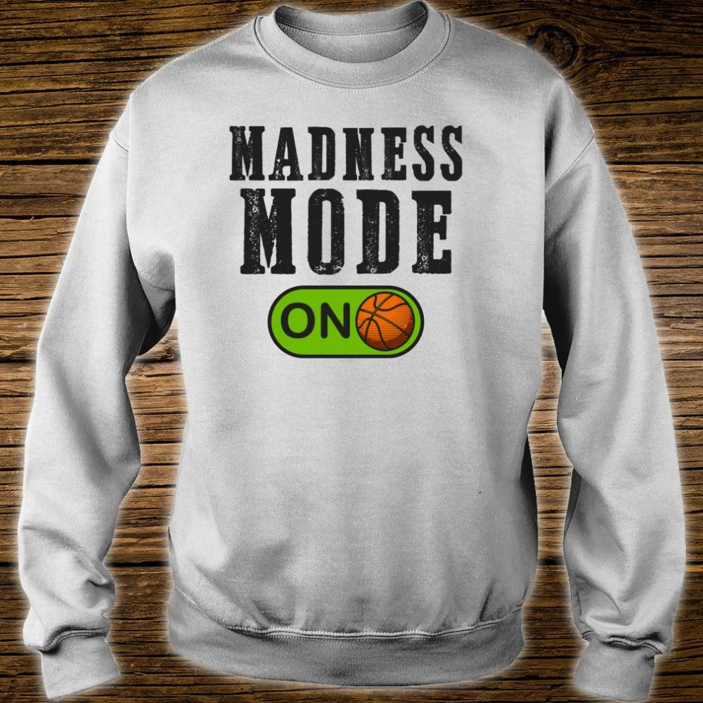 Madness Mode On College March Basketball Madness Brackets Shirt sweater