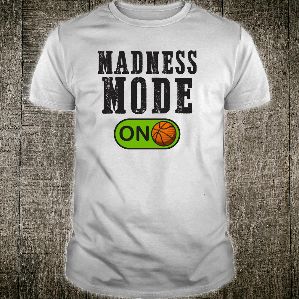 Madness Mode On College March Basketball Madness Brackets Shirt