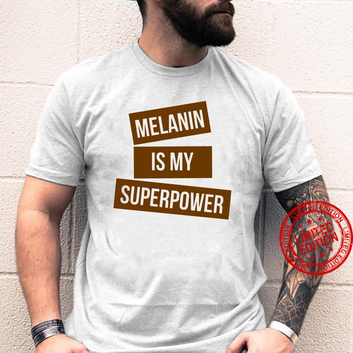 Melanin Is My Superpower That Melanin Tho Black Owned Shirt