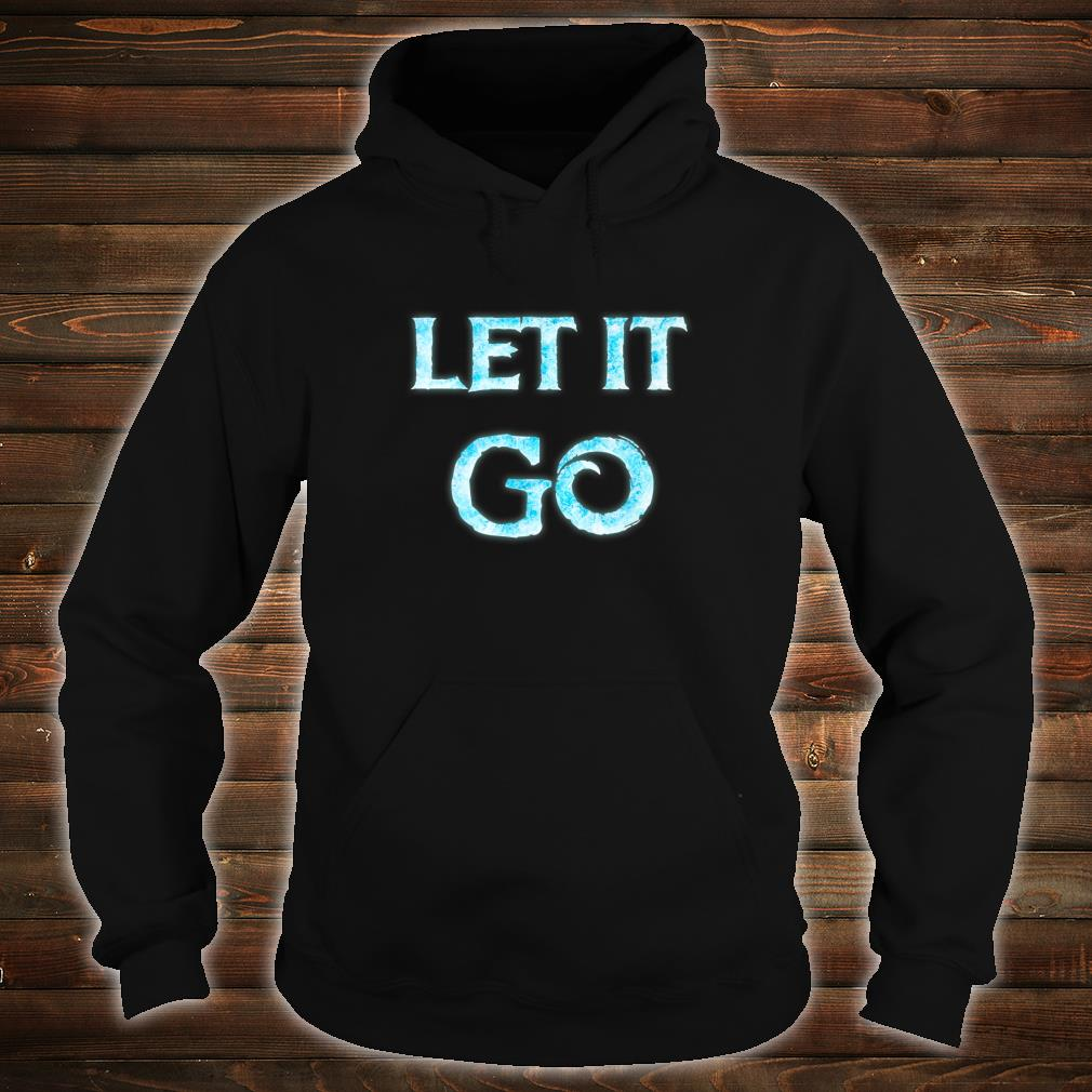 Men Let It Go Movie Quote Cosplay Outfit Shirt hoodie