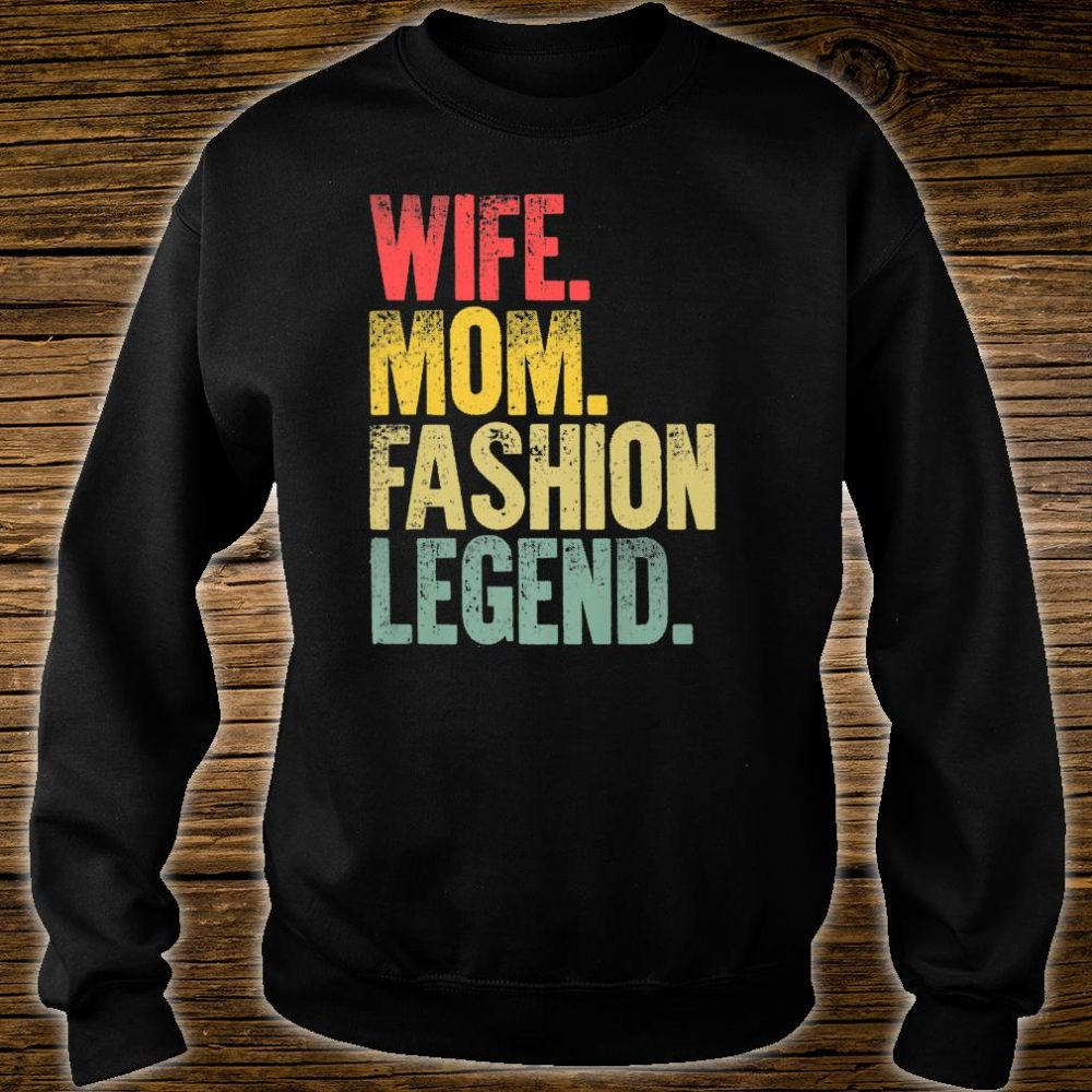 Mother Wife Mom Fashion Legend Shirt sweater