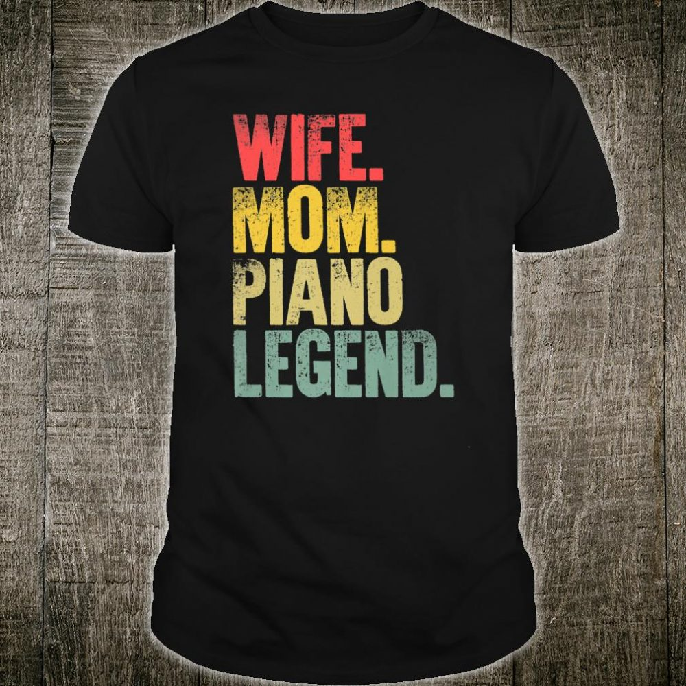 Mother Wife Mom Piano Legend Shirt