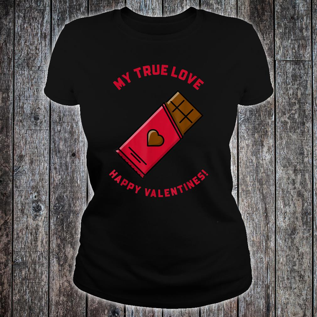 My True Love I Love Chocolates Valentine's Day Shirt ladies tee