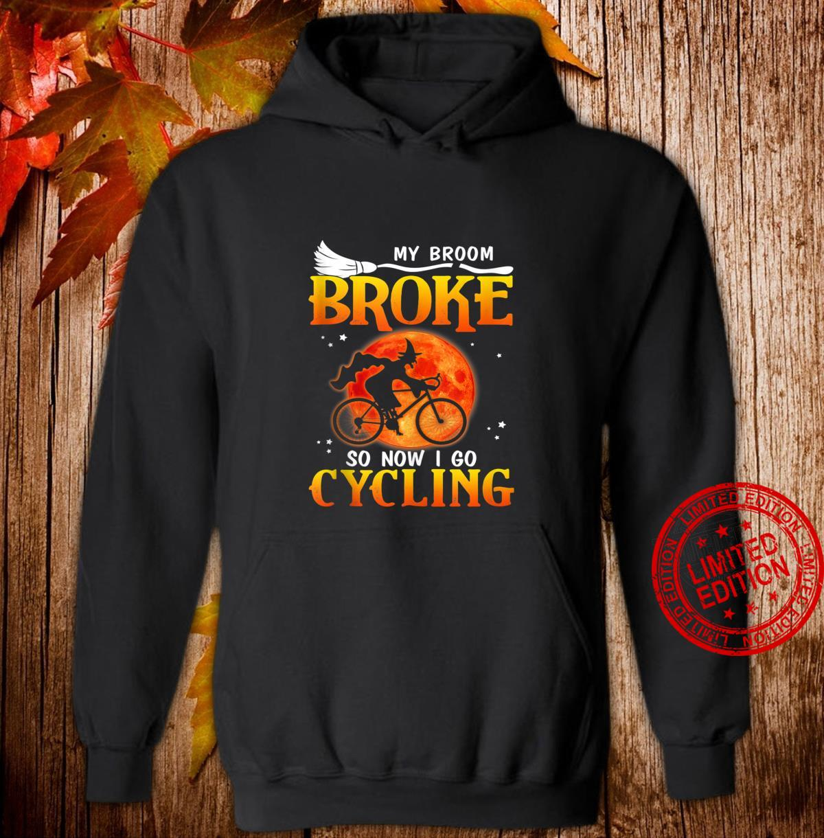My broom broke so now I go CyclingGift Ideas in Halloween Shirt hoodie