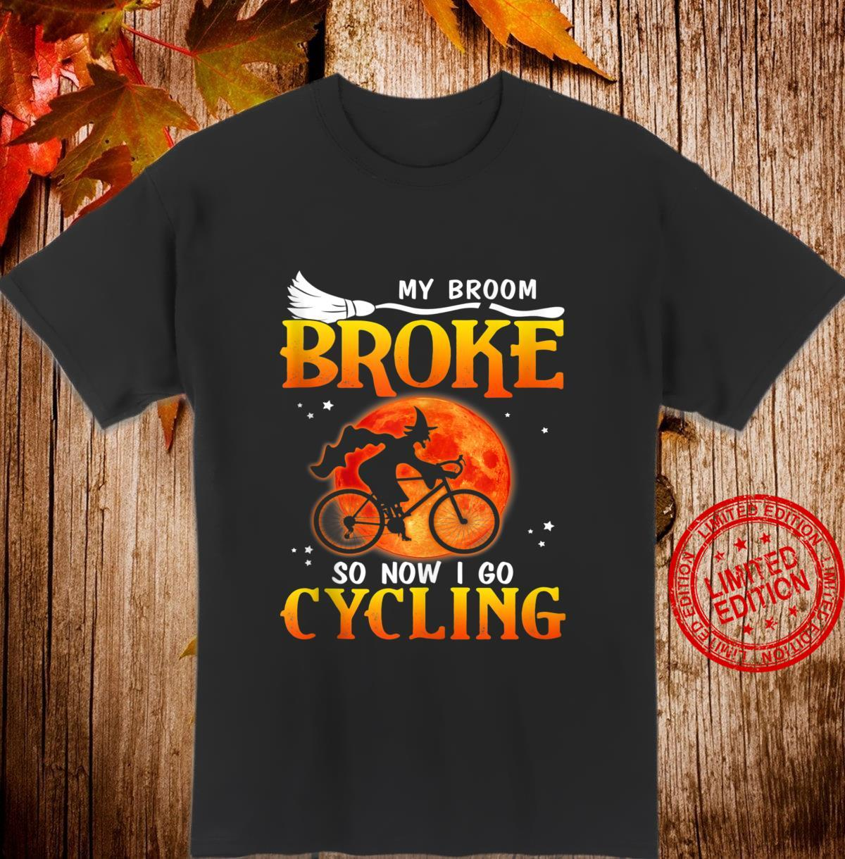 My broom broke so now I go CyclingGift Ideas in Halloween Shirt