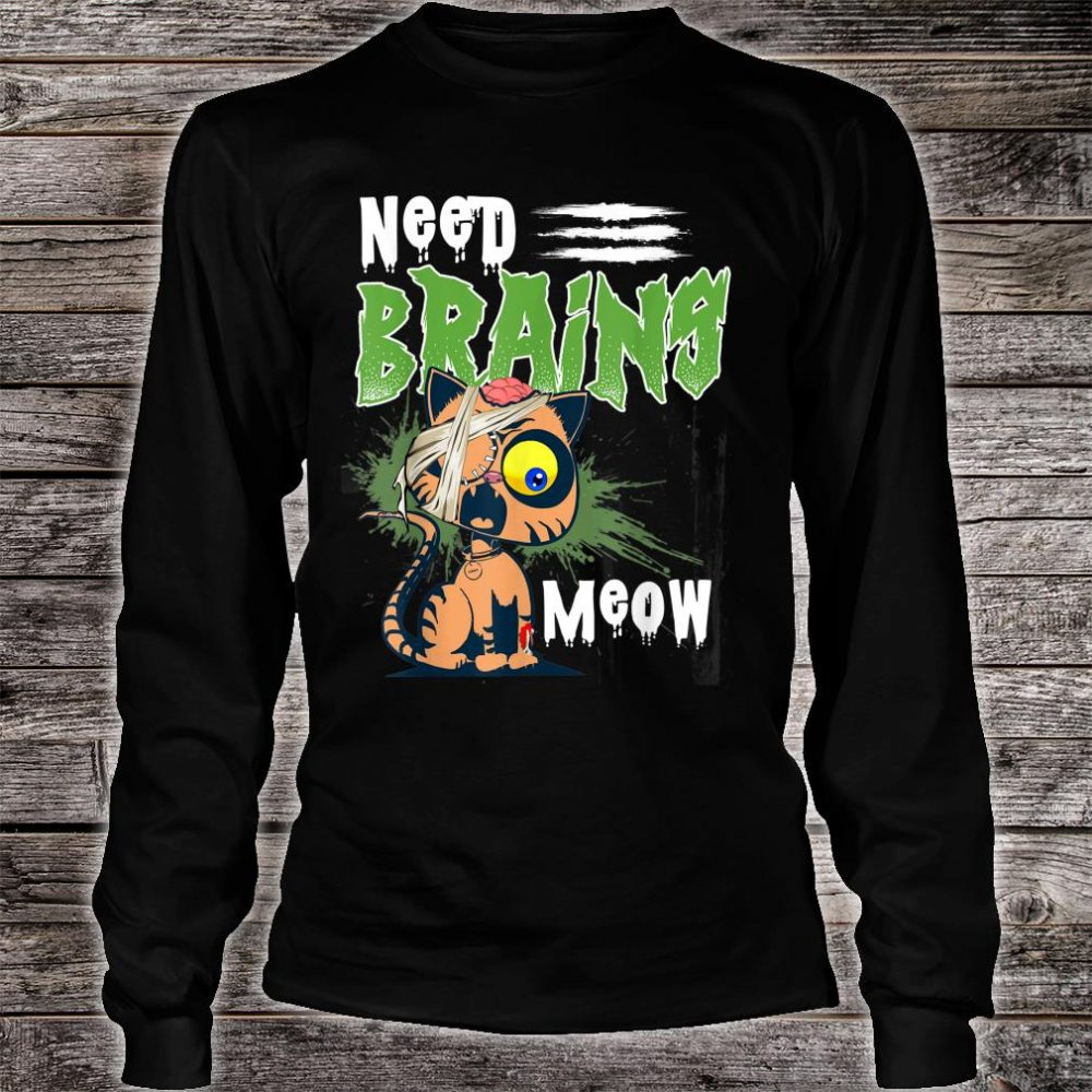 Need Brains Meow Zombie Cat Fun Novelty Horror Shirt long sleeved