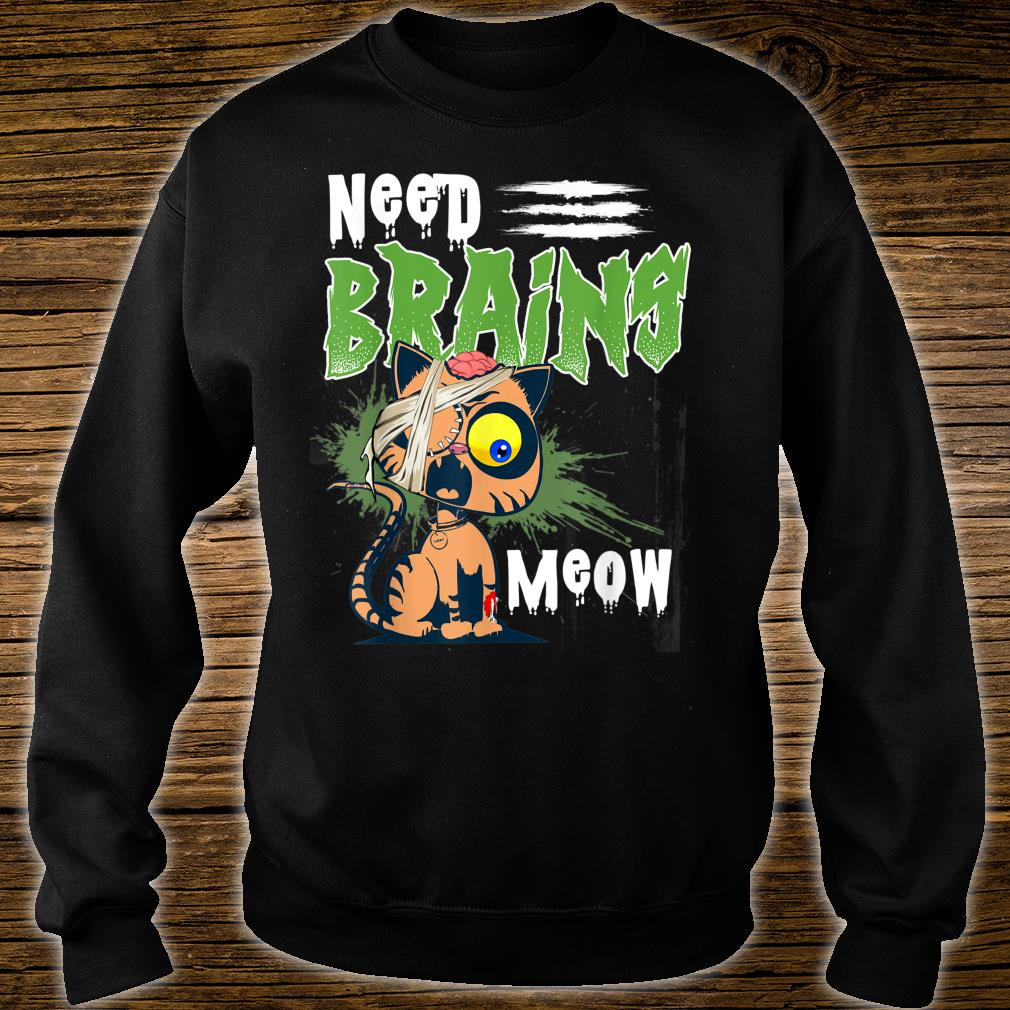 Need Brains Meow Zombie Cat Fun Novelty Horror Shirt sweater