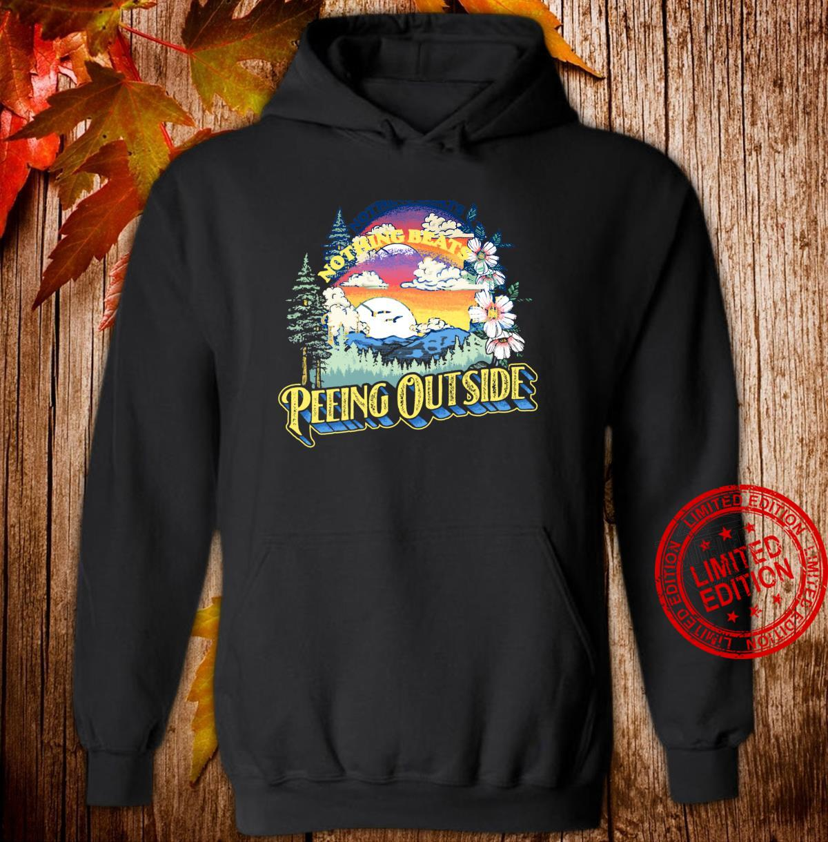 Nothing Beats Peeing Outside Camping & Nature Shirt hoodie