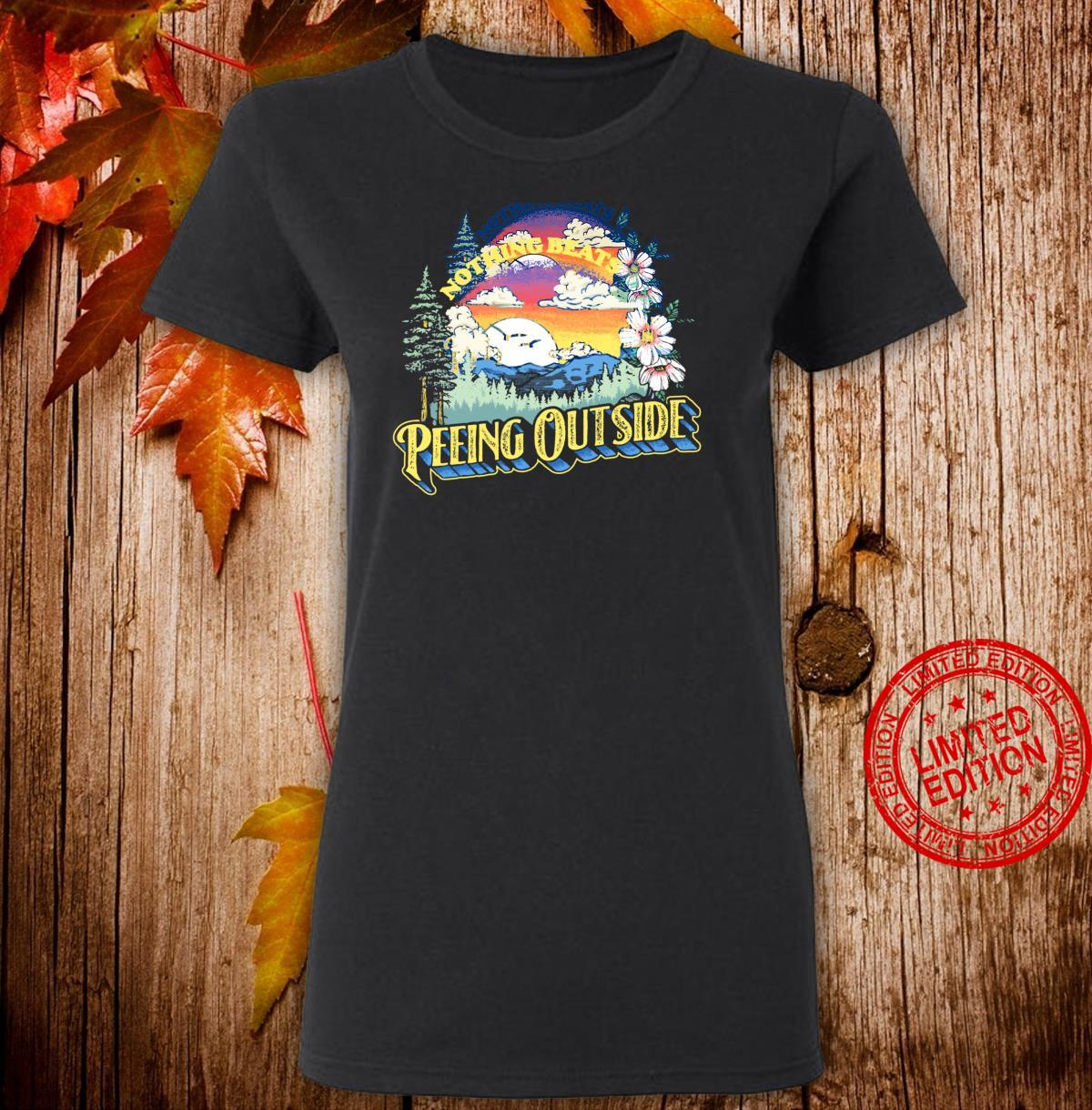 Nothing Beats Peeing Outside Camping & Nature Shirt ladies tee