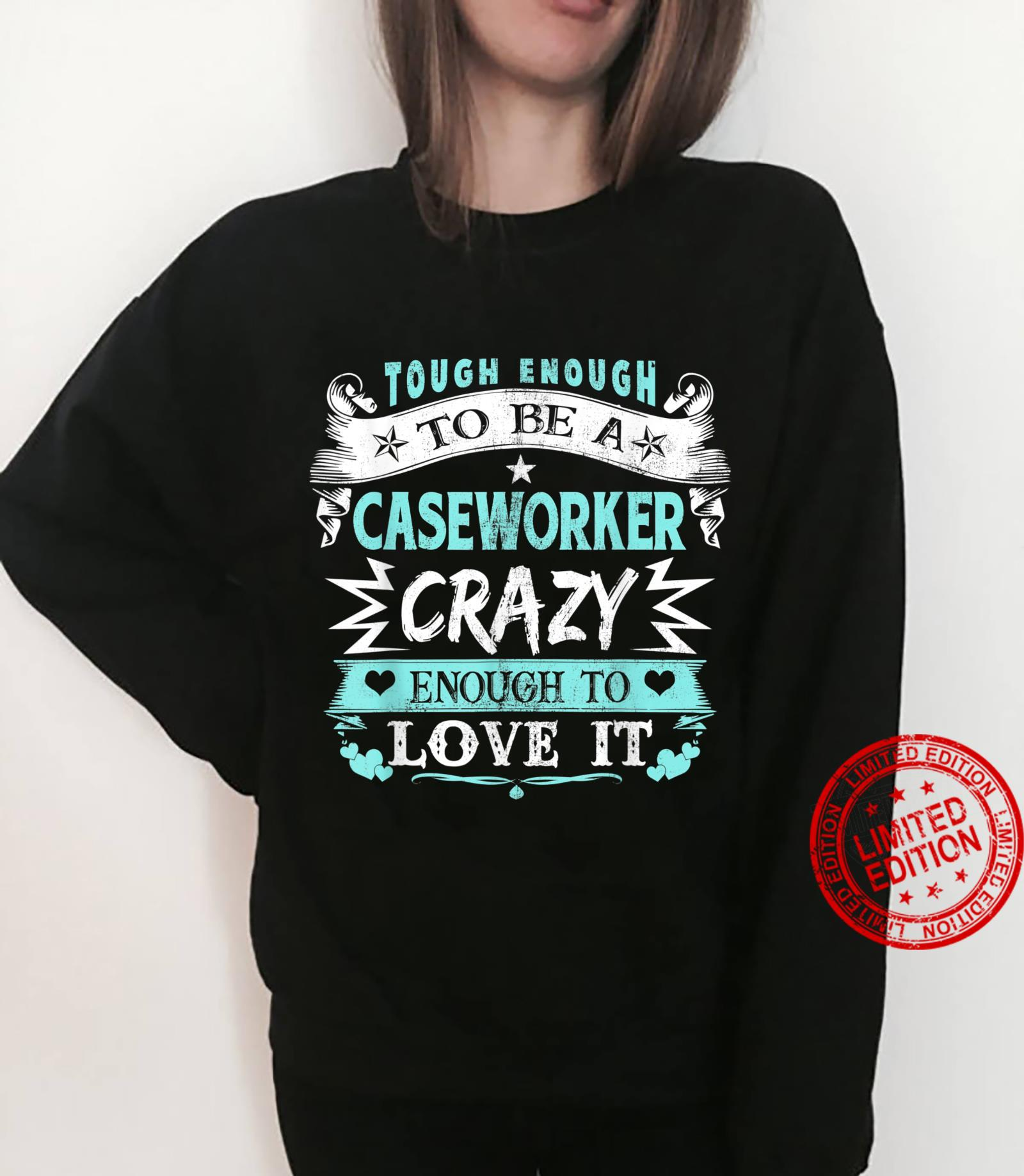 Proud Caseworker Inspirational Quotes Bday Xmas Shirt sweater