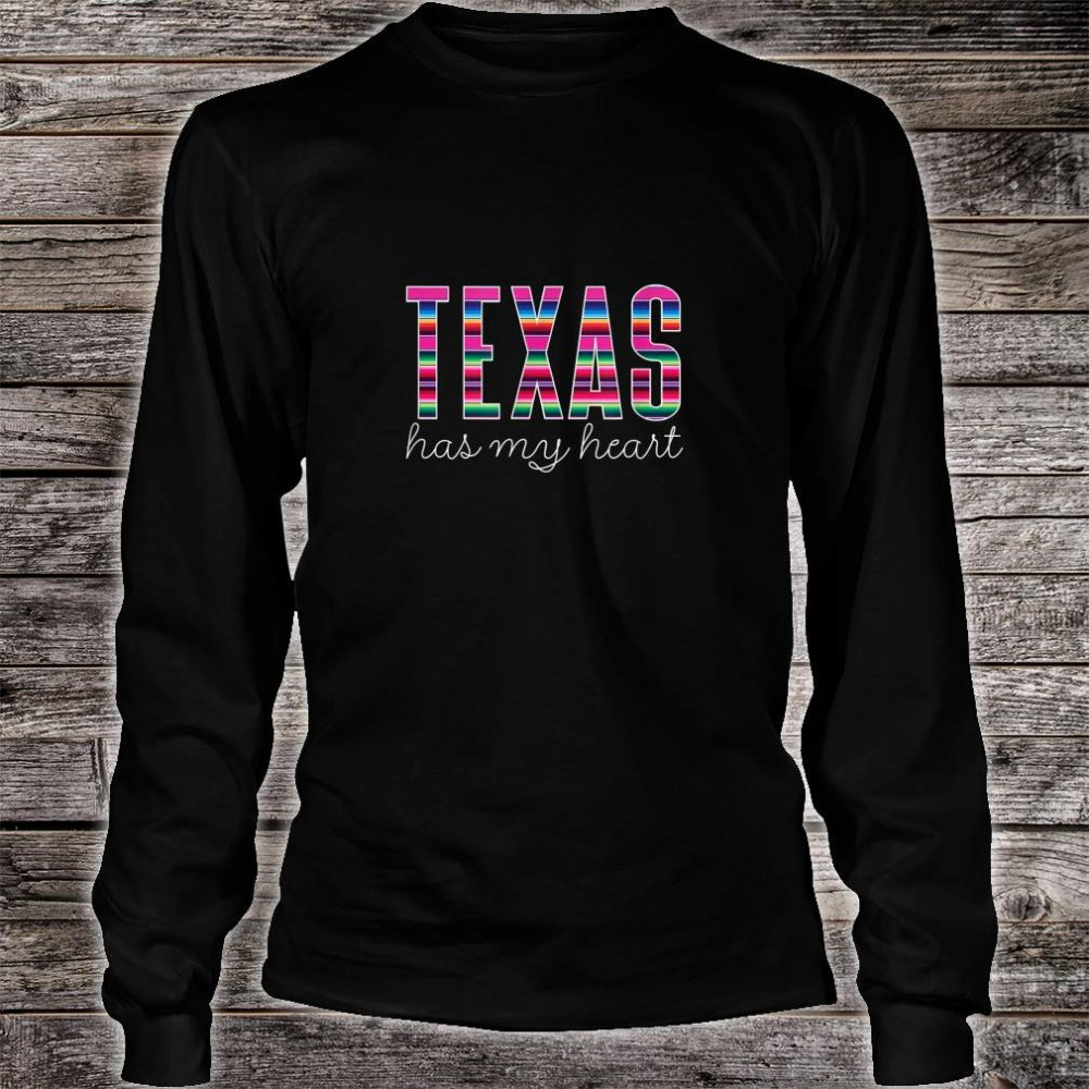 Serape Texas Has My Heart Quote Colorful State Pride Shirt long sleeved