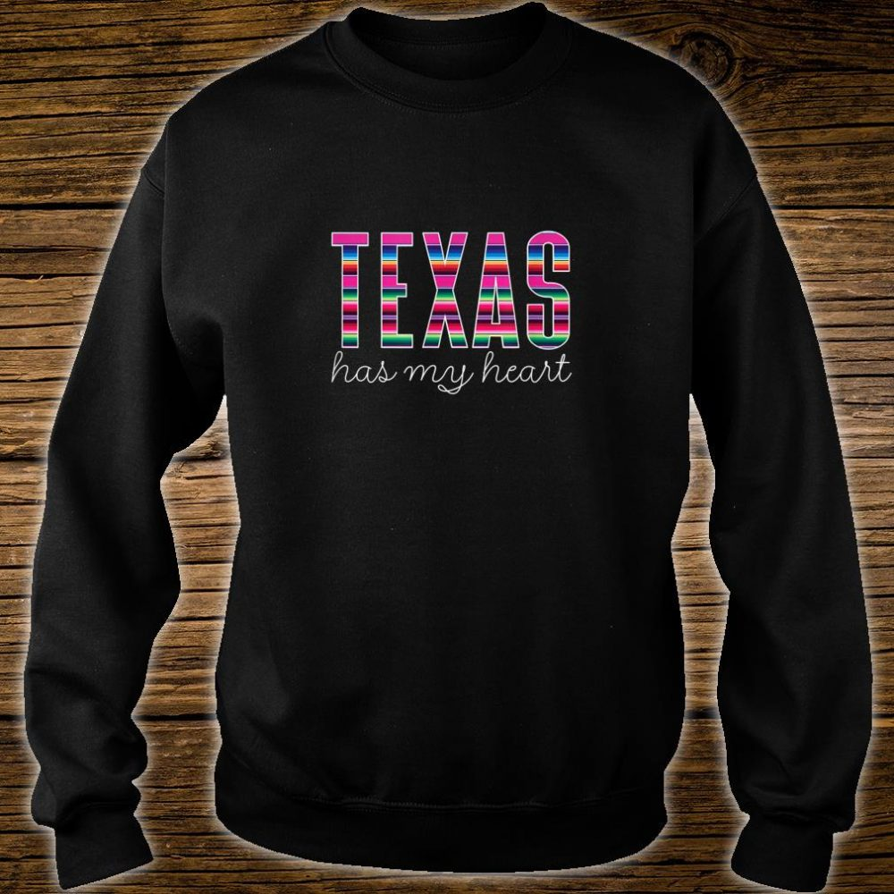 Serape Texas Has My Heart Quote Colorful State Pride Shirt sweater