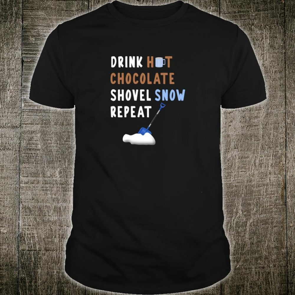 Snow Shoveling Sayings For Hot Chocolate Drinker Shirt