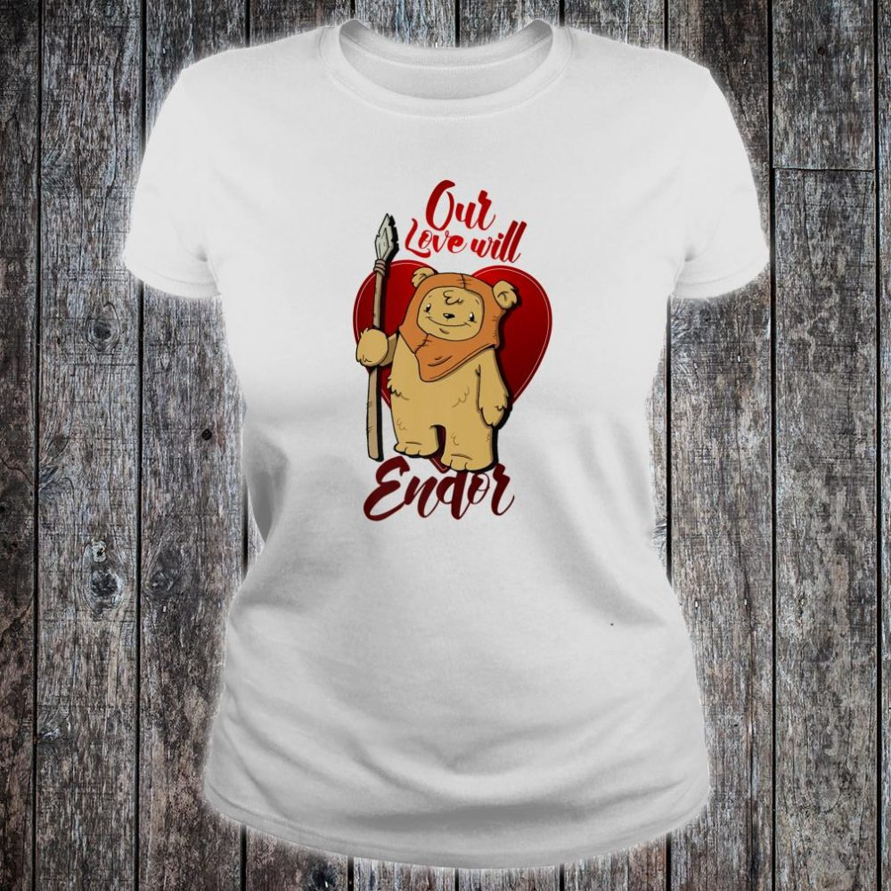 Star Wars Ewok Love Will Endor Valentine's Shirt ladies tee