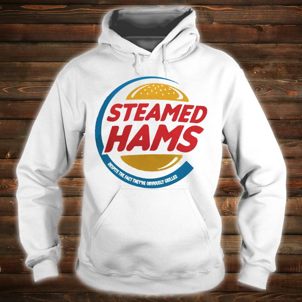 Steamed hams despite the fact they are obviously grilled shirt hoodie