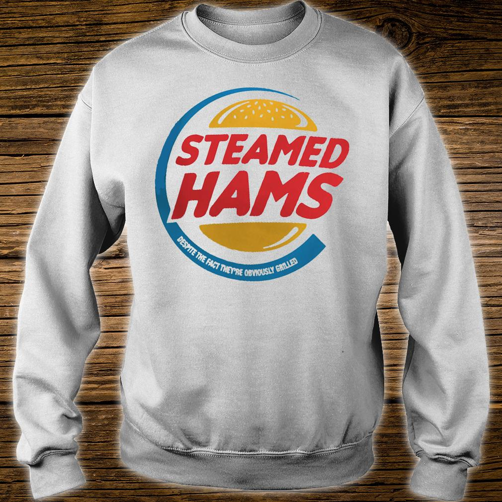 Steamed hams despite the fact they are obviously grilled shirt sweater