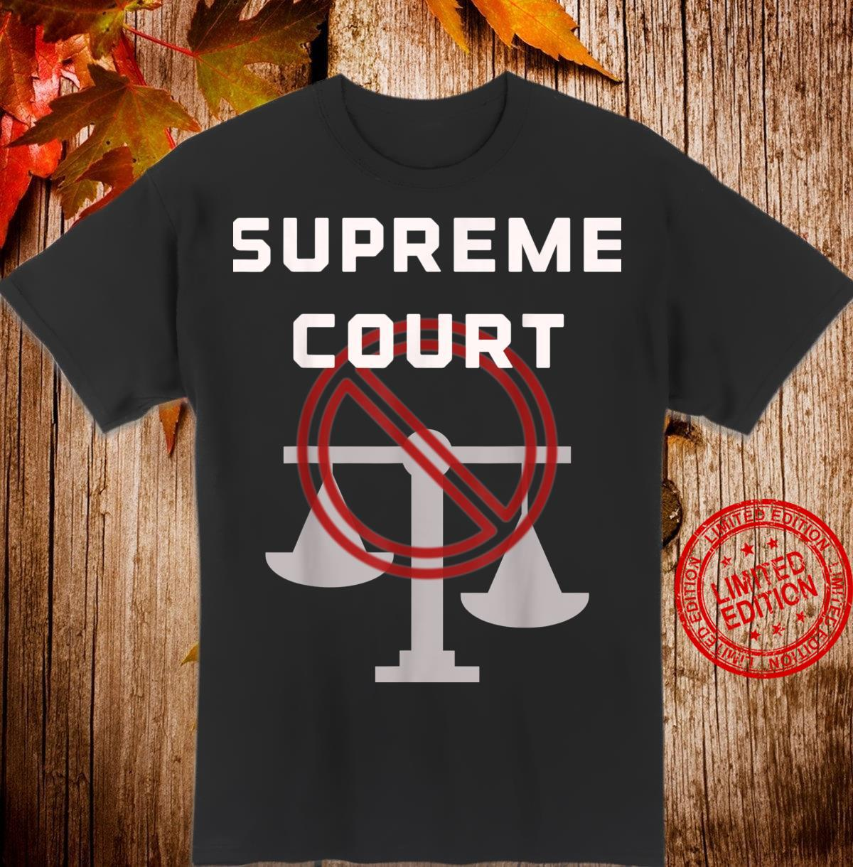 Supreme Court Justice Injustice Shirt