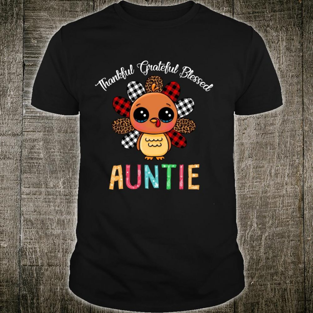 Thankful Grateful Blessed Auntie Turkey Thanksgiving Shirt