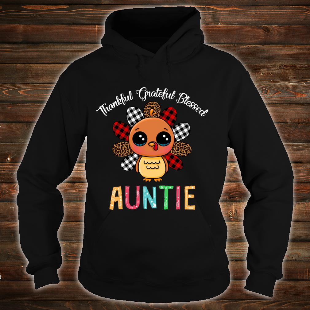 Thankful Grateful Blessed Auntie Turkey Thanksgiving Shirt hoodie