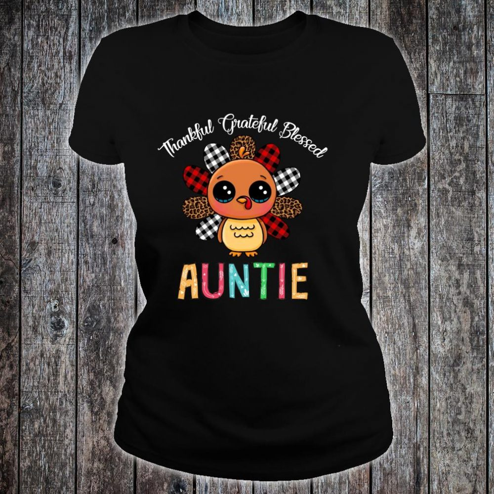 Thankful Grateful Blessed Auntie Turkey Thanksgiving Shirt ladies tee