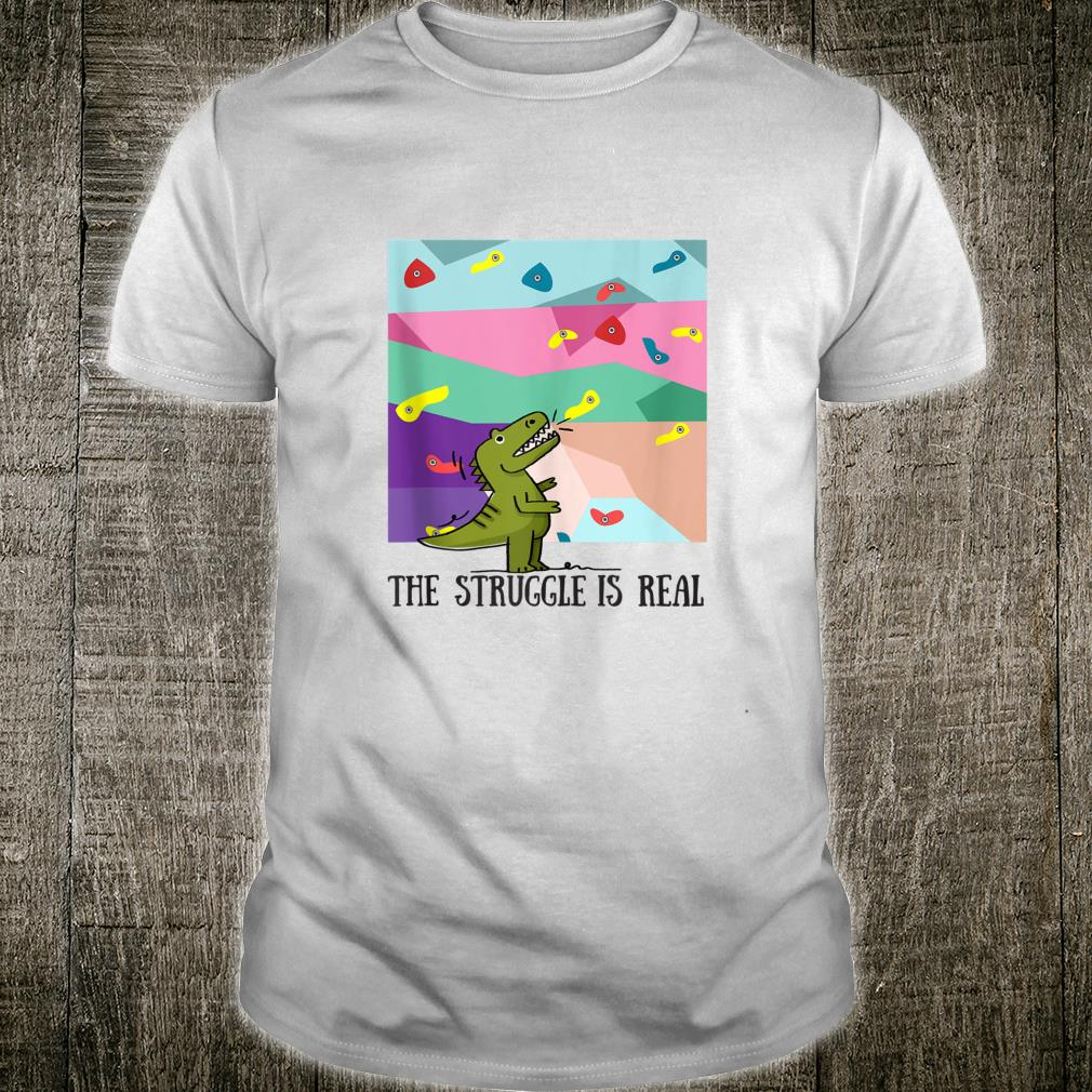The Fight Is Real Wall Climbing Dinosaur Climbers Shirt