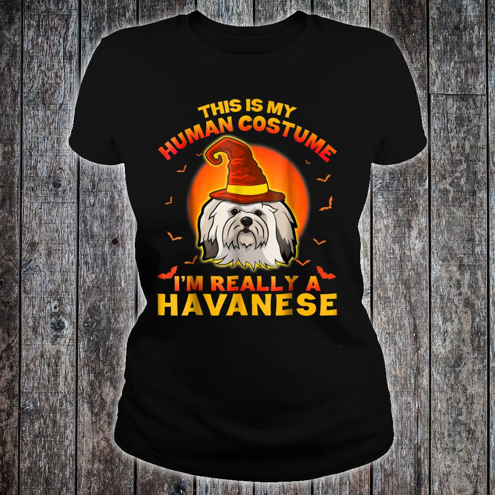 This Is My Hu Costume I'm Really A Havanese Shirt ladies tee