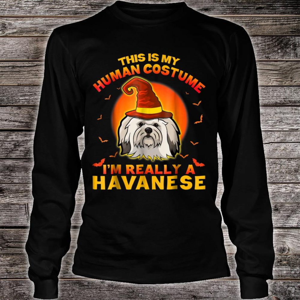 This Is My Hu Costume I'm Really A Havanese Shirt long sleeved