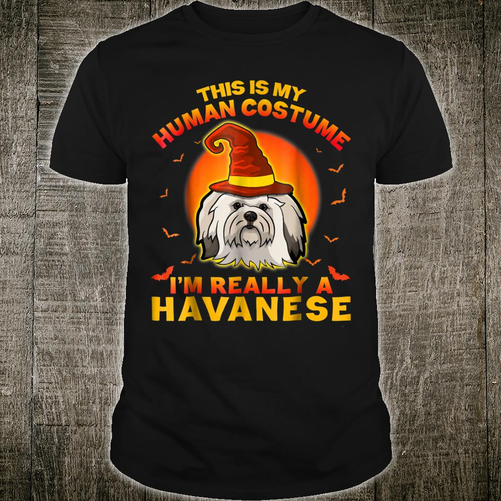 This Is My Hu Costume I'm Really A Havanese Shirt