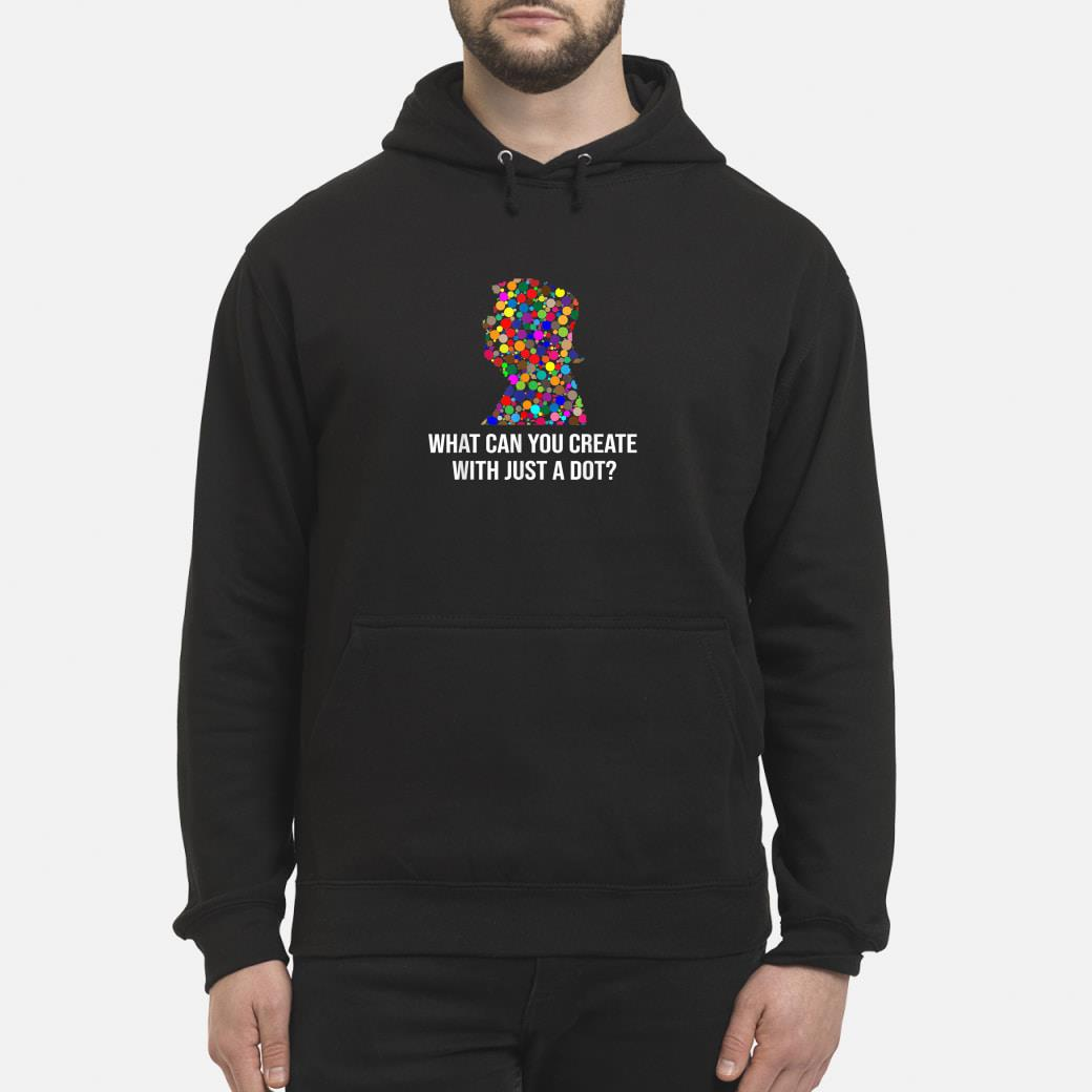 What can you create with just a dot Funny Trump Dot Day Shirt hoodie
