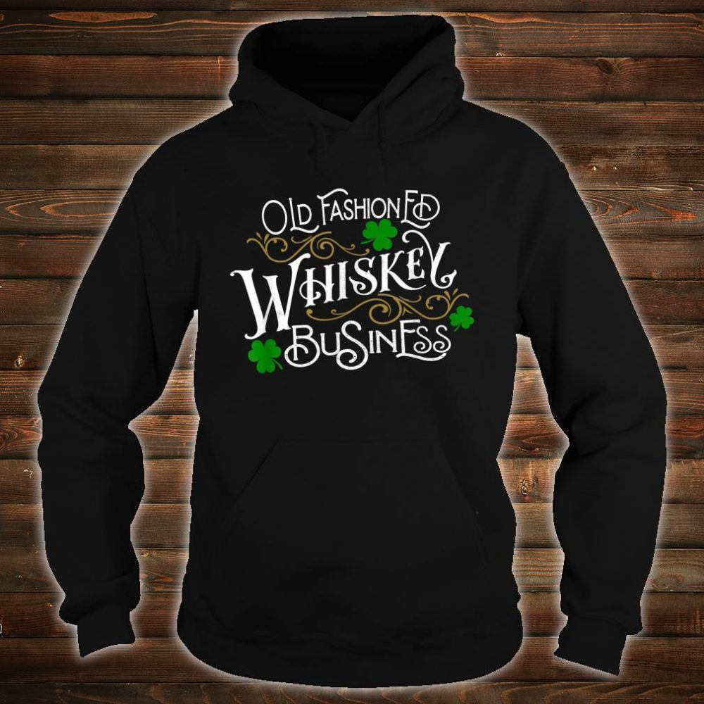 Whiskey Business St. Patrick's Day Drinking Shirt hoodie